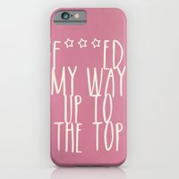 iPhone & iPod Case featuring F***ed my way up to the top by icanwashaway
