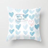 Be My Valentine. Throw Pillow