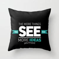 ...The More Ideas You'll Have Throw Pillow