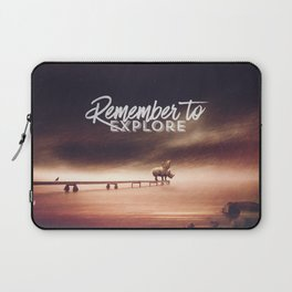 Laptop Sleeve - Remember to explore - text version - HappyMelvin