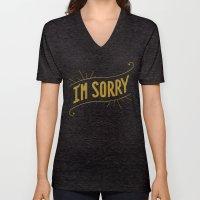 I'm Sorry Unisex V-Neck