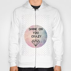 Shine on you crazy Diamond Hoody