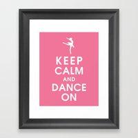Keep Calm And Dance On Framed Art Print