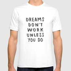 Dreams Don't Work Unless You Do - Black & White Typography 01 Mens Fitted Tee White SMALL