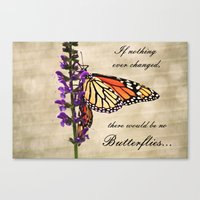 If Nothing Ever Changed.… Canvas Print