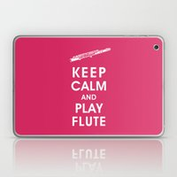 Keep Calm And Play Flute Laptop & iPad Skin