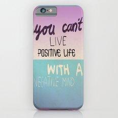 Positive life  iPhone 6 Slim Case