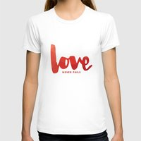 Love Never Fails Womens Fitted Tee White SMALL