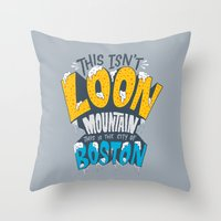 This Isn't Loon Mountain… Throw Pillow