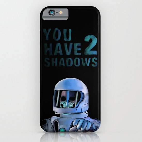 You Have 2 Shadows iPhone & iPod Case