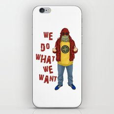 We Do What We Want iPhone & iPod Skin
