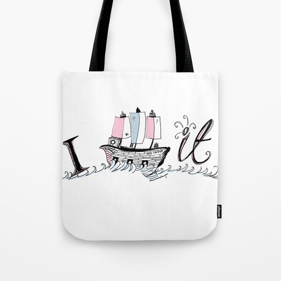 I ship it. Tote Bag