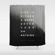 Adventure or Nothing Shower Curtain