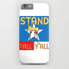Stand Tall Y'all Slim Case iPhone 6s