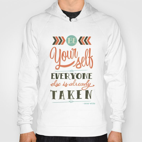 Be yourself everyone else is already taken Hoody