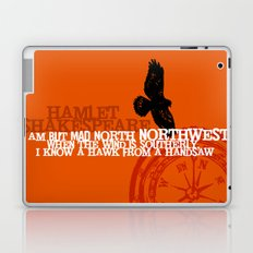 Hamlet-  North by Northwest - Madness - Shakespeare Quote Art Laptop & iPad Skin