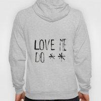 LOVE ME DO Hoody