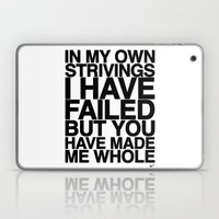 IN MY OWN STRIVINGS I HAVE FAILED, BUT YOU HAVE MADE ME WHOLE (A Prayer) Laptop & iPad Skin