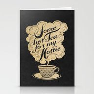 Some Hot Tea For My Hott… Stationery Cards
