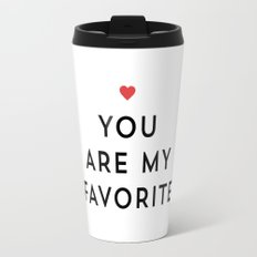 YOU ARE MY FAVORITE Travel Mug
