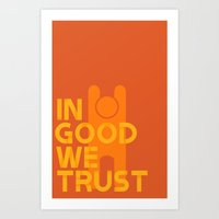 Trust In Good - Version … Art Print