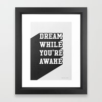 Dream While You're Awake Framed Art Print
