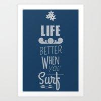Surf a Better Life Art Print