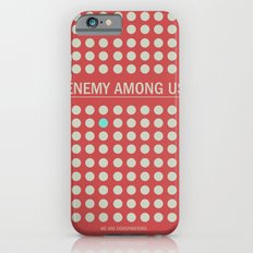 Enemy Among Us I Slim Case iPhone 6s