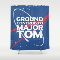 Ground Control to Major Tom Shower Curtain
