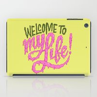 Welcome To My Life iPad Case
