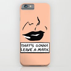 That's Gonna Leave a Mark Slim Case iPhone 6s
