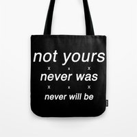 not yours Tote Bag