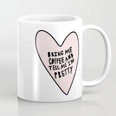 Bring me coffee and tell me I'm pretty - hand drawn heart Mug