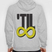 'til ∞ (infinity) Hoody