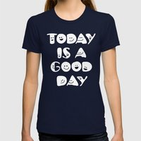Today Is A Good Day! Womens Fitted Tee Navy SMALL
