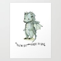Dragon quote: You`ve got the magic on you!   Art Print