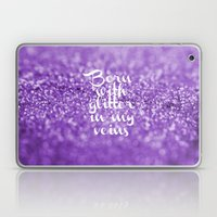Glitter in my Veins III (Photo of Glitter) Laptop & iPad Skin