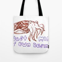 Just Mind Yo' Own Busine… Tote Bag