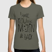 I Hate You To The Moon A… Womens Fitted Tee Lieutenant SMALL
