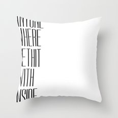 So Bad Sometimes, It's Hard To Move Around Throw Pillow