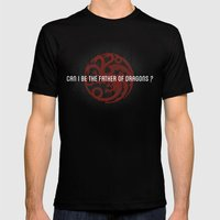 Can I be the Father of Dragons?  Mens Fitted Tee Black SMALL