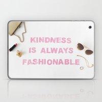 Kindness Is Always Fashi… Laptop & iPad Skin
