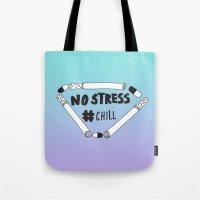 No Stress, Chill  Tote Bag