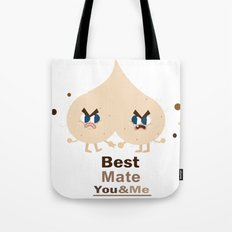 Best mate -you and me Tote Bag