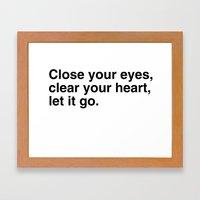 Close Your Eyes, Clear Y… Framed Art Print