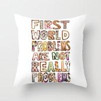 First World Problems *variation Throw Pillow