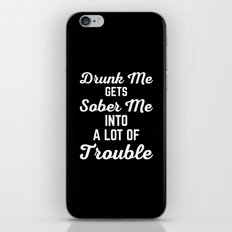 Drunk Me Funny Quote iPhone & iPod Skin