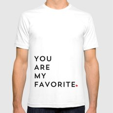 YOU ARE MY FAVORITE White Mens Fitted Tee SMALL