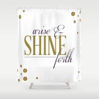 Arise & Shine Forth Shower Curtain