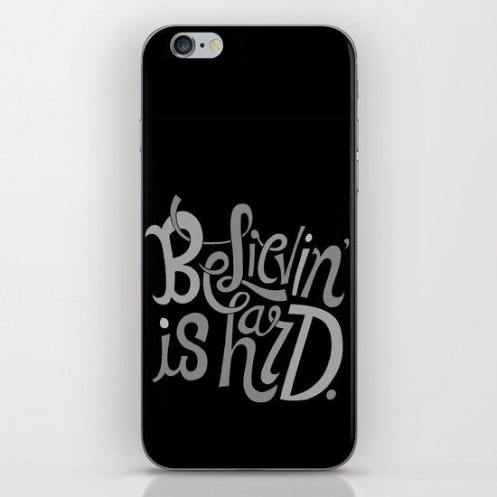 Believin' is Hard. iPhone & iPod Skin